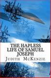 The Hapless Life of Samuel Joseph, Judith McKenzie, 1492312606
