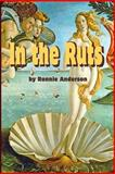 In the Ruts, Ronnie Anderson, 1500602604
