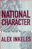 National Character : A Psycho-Social Perspective, Inkeles, Alex, 1560002603