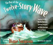 The Day of the Twelve-Story Wave, Diane Swanson and Laura Cook, 1563522608