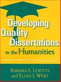 Developing Quality Dissertations in the Humanities : A Graduate Student's Guide to Achieving Excellence, Lovitts, Barbara E. and Wert, Ellen L., 1579222609