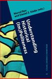 Understanding Historical (Im)Politeness : Relational Linguistic Practice over Time and Across Cultures, Kádár, Dániel Z., 9027202605