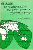 Quaker Experiences in International Conciliation, Yarrow, C. H., 0300022603