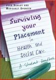 Surviving Your Placement in Health and Social Care : A Student Handbook, Healey, Joan and Spencer, Margaret, 0335222609