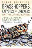 Field Guide To Grasshoppers, Katydids, And Crickets Of The United States, John L. Capinera and Ralph D. Scott, 0801442605