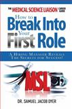 The Medical Science Liaison Career Guide : How to Break into Your First Role, Dyer, Samuel, 0989962601