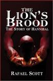 The Lion's Brood  : The Story of Hannibal, Scott, Rafael, 1413712606