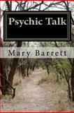 Psychic Talk by Mary Barrett, Mary Barrett, 1466352604