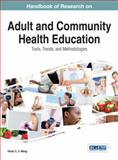 Handbook of Research on Adult and Community Health Education : Tools, Trends, and Methodologies, , 1466662603