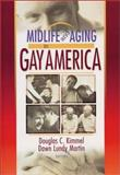 Midlife and Aging in Gay America : Proceedings of the SAGE Conference 2000, Kimmel, Douglas C. and Martin, Dawn Lundy, 1560232609