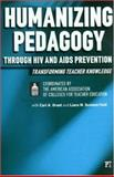 Humanizing Pedagogy Through HIV and AIDS Prevention, American Association of Colleges for Teacher Education Staff, 1594512604