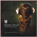 Pasifika Styles : Artists Inside the Museum, , 1877372609