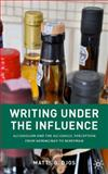 Writing under the Influence : Alcoholism and the Alcoholic Perception from Hemingway to Berryman, Djos, Matts G., 0230102603