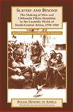 Slavery and Beyond, Allen F. Isaacman and Barbara Isaacman, 0325002606