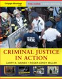 Cengage Advantage Books: Criminal Justice in Action : The Core, Gaines, Larry K. and Miller, Roger LeRoy, 0495602604
