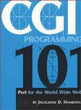 CGI Programming 101 : Perl for the World Wide Web, Hamilton, Jacqueline D., 0966942604