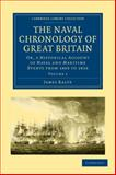 The Naval Chronology of Great Britain : Or, an Historical Account of Naval and Maritime Events from 1803 To 1816, Ralfe, James, 110802260X