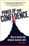 Power up Your Confidence : How to Master the Ultimate Business Skill, Muir, Alice, 1292002603