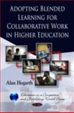 Adopting Blended Learning for Collaborative Work in Higher Education, Hogarth, Alan, 1608762602