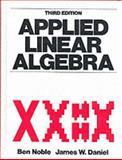Applied Linear Algebra, Noble, Ben and Daniel, James W., 0130412600