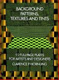 Background Patterns, Textures and Tints, Clarence P. Hornung, 0486232603