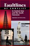 Faultlines of Conflict in Central Asia and the South Caucasus, Olga Oliker and Thomas Szayna, 0833032607