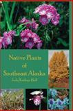 Native Plants of Southeast Alaska, Judy K. Hall, 0965872602