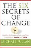 The Six Secrets of Change 1st Edition