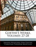 Goethe's Werke, Volumes 9-10, Silas White and Christian Theodor Musculus, 1141992604