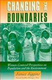 Changing the Boundaries : Women-Centered Perspectives on Population and the Environment, Jiggins, Janice, 1559632607