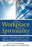 The Workplace and Spirituality : New Perspectives on Research and Practice, , 1594732604