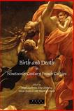 Birth and Death in Nineteenth-Century French Culture, , 9042022604