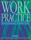 Work Practice : International Perspectives, Pratt, Joanne and Jacobs, Karen, 0750622601