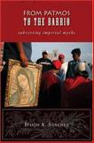 From Patmos to the Barrio : Subverting Imperial Myths, Sánchez, David A., 0800662601