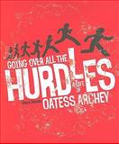 Going over All the Hurdles : A Life of Oatess Archey, Beineke, John A., 0871952602