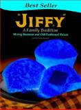 Jiffy : A Family Tradition, Mixing Business and Old-Fashioned Values, Reynolds, Cynthia Furlong, 0980232600