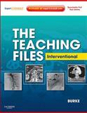 The Teaching Files: Interventional : Expert Consult - Online and Print, Burke, Charles, 1416062602