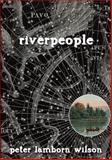 Riverpeople, Peter Lamborn Wilson, 1570272603