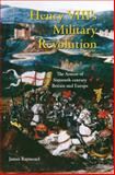 Henry VIII's Military Revolution : The Armies of Sixteenth-Century Britain and Europe, Raymond, James, 1845112601