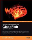 Java Ee 5 Development Using Glassfish Application Server, Heffelfinger, David, 1847192602