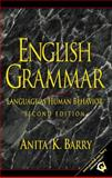 English Grammar : Language as Human Behavior, Barry, Anita K., 0130322601
