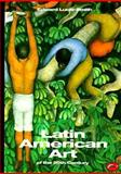 Latin American Art of the 20th Century, Edward Lucie-Smith, 0500202605