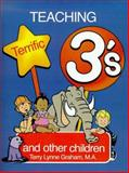 Teaching Terrific Threes and Other Toddlers, Terry L. Graham and Linda Camp, 0893342602