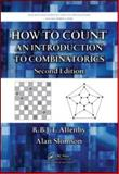 How to Count : An Introduction to Combinatorics, Second Edition, Allenby, Regnaud B. J. T. and Slomson, Alan, 1420082604