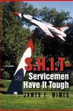 Shit-Servicemen Have It Tough, James E. Wimes, 1479732605