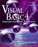 Visual Basic 4.0 : Enironment, Programming and Applications, Eliason, Alan, 1575762609