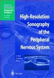 High-Resolution Sonography of the Peripheral Nervous System, Peer, S., 3540432604