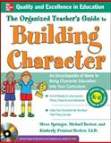 The Organized Teacher's Guide to Building Character : An Encyclopedia of Ideas to Bring Character Education into Your Curriculum, Springer, Steve and Persiani-Becker, Kimberly, 0071742611