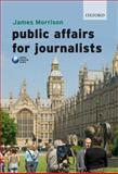Public Affairs for Journalists, Morrison, James, 0199552614