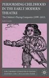 Performing Childhood in the Early Modern Theatre : The Children's Playing Companies (1599-1613), Lamb, Edel, 0230202616
